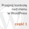 Menu WordPress – zarządzanie identyfikatorami i klasami